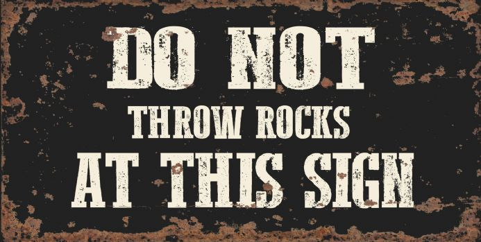 Do Not Throw Rocks At This Sign  -  Metal Wall Sign